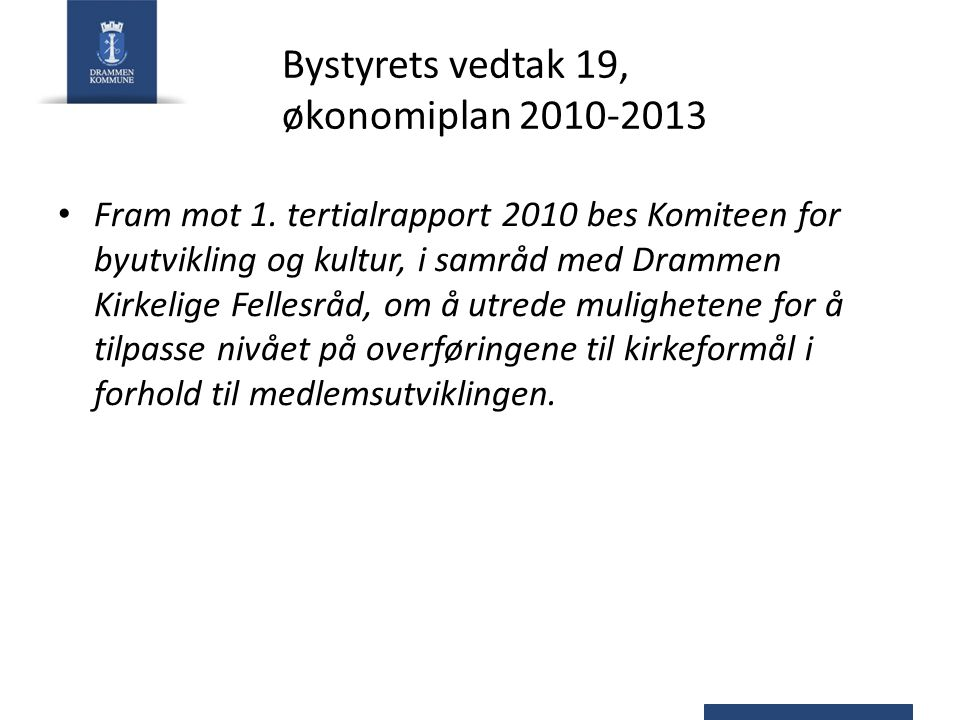 Bystyrets vedtak 19, økonomiplan 2010-2013