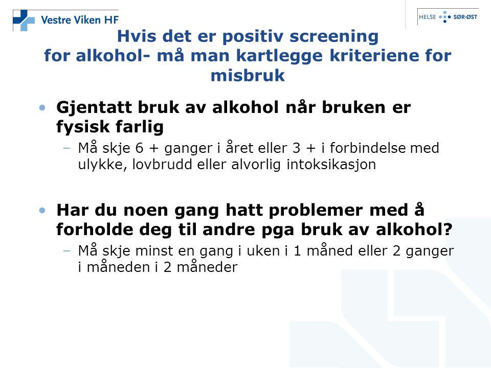 Gjentatt bruk av alkohol når bruken er fysisk farlig