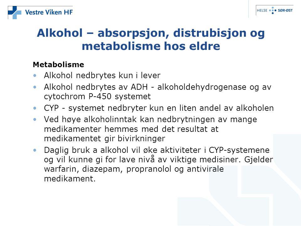 Alkohol – absorpsjon, distrubisjon og metabolisme hos eldre