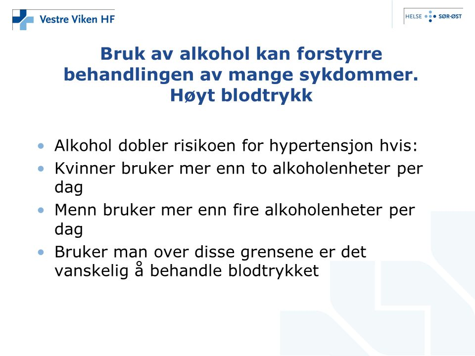 Bruk av alkohol kan forstyrre behandlingen av mange sykdommer