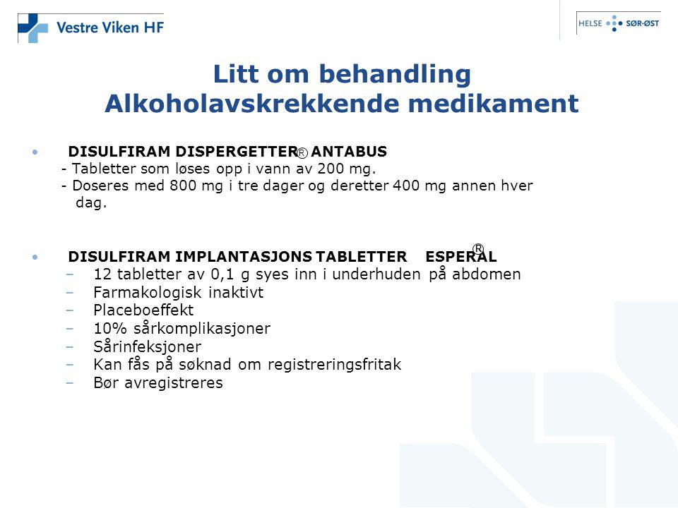 Litt om behandling Alkoholavskrekkende medikament