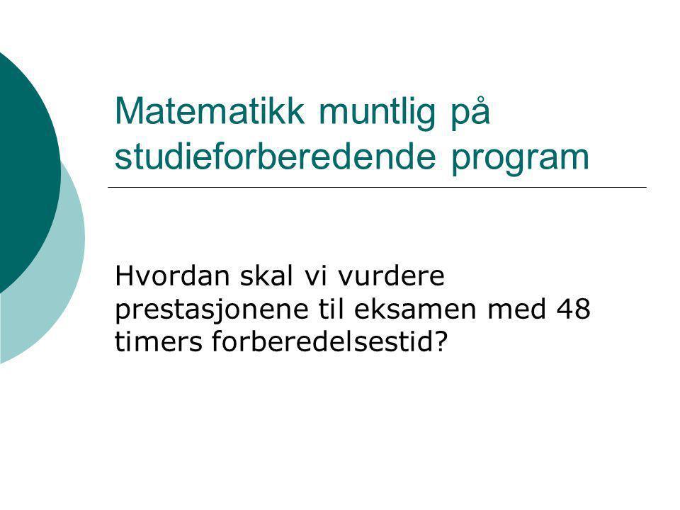 Matematikk muntlig på studieforberedende program