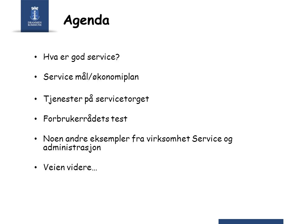 Agenda Hva er god service Service mål/økonomiplan