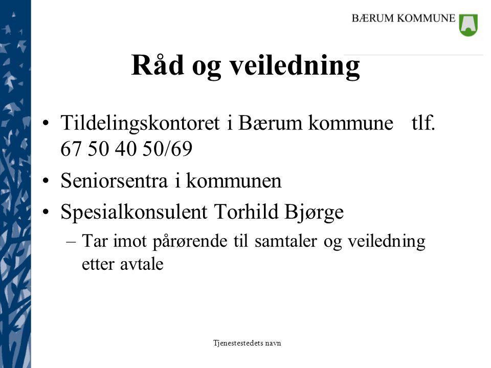 Råd og veiledning Tildelingskontoret i Bærum kommune tlf. 67 50 40 50/69. Seniorsentra i kommunen.