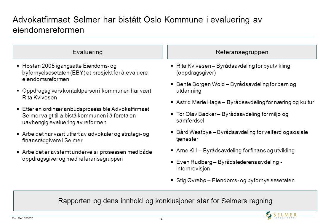 Rapporten og dens innhold og konklusjoner står for Selmers regning