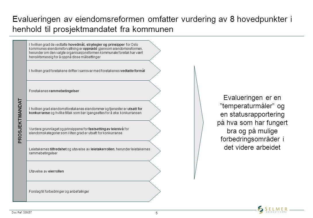 Evalueringen av eiendomsreformen omfatter vurdering av 8 hovedpunkter i henhold til prosjektmandatet fra kommunen