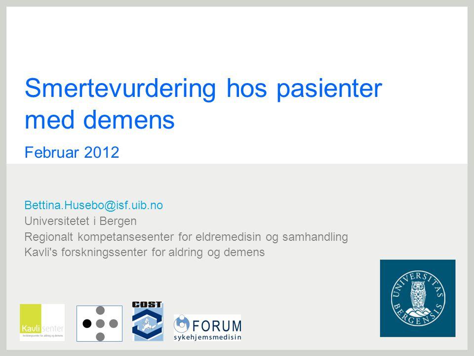 Smertevurdering hos pasienter med demens Februar 2012