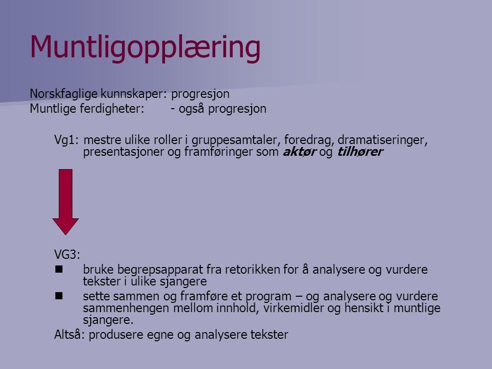 Muntligopplæring Norskfaglige kunnskaper: progresjon