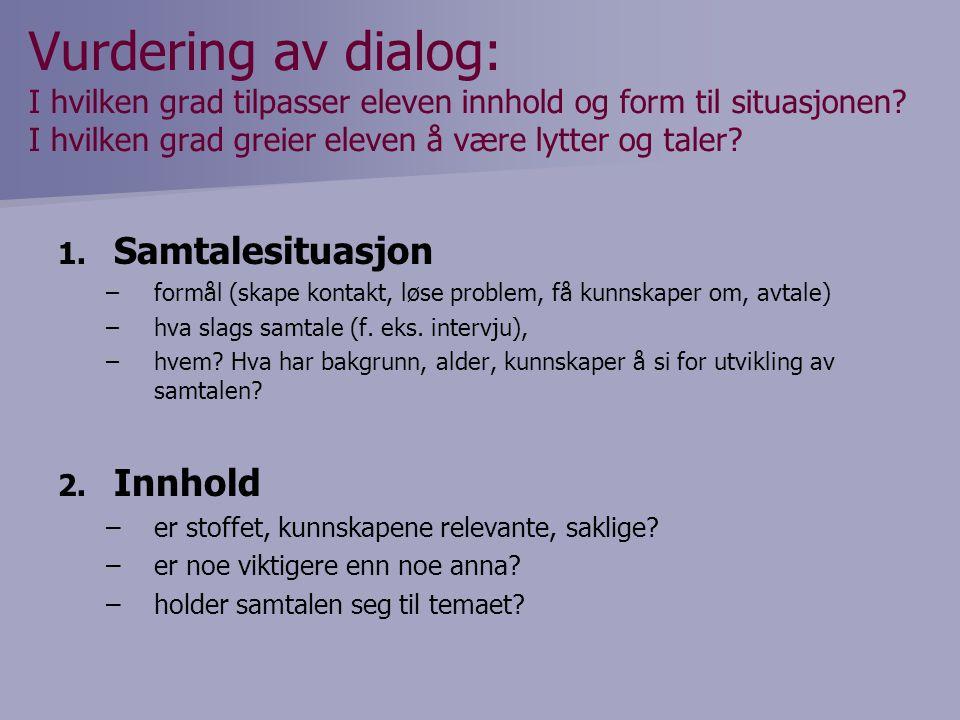 Vurdering av dialog: I hvilken grad tilpasser eleven innhold og form til situasjonen I hvilken grad greier eleven å være lytter og taler