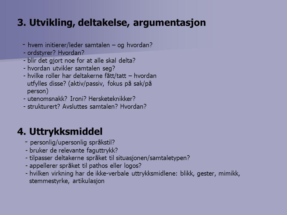 3. Utvikling, deltakelse, argumentasjon