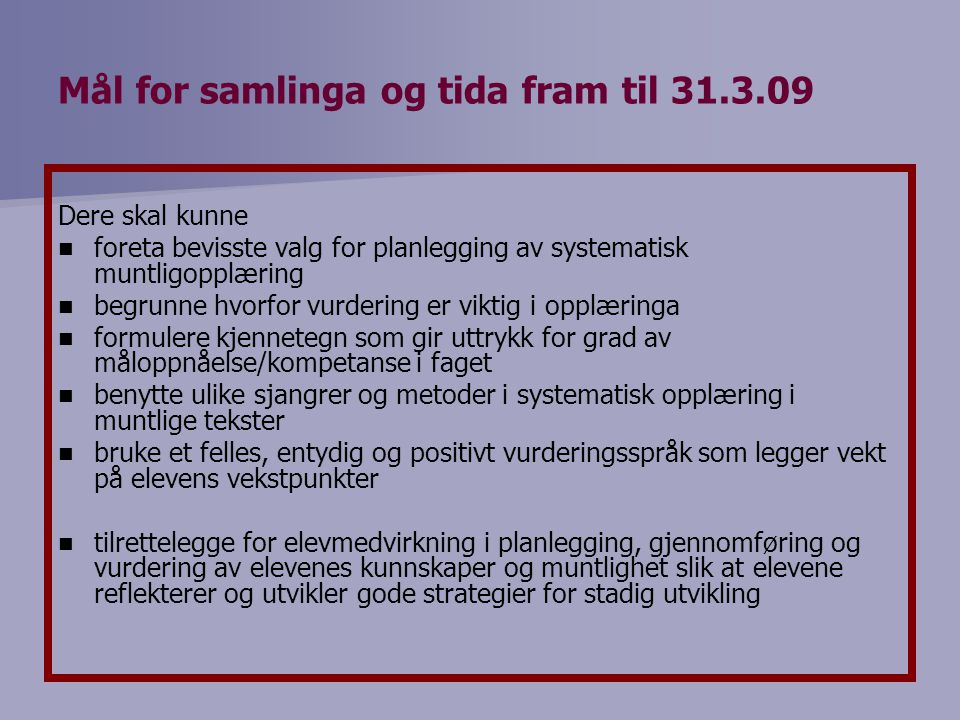 Mål for samlinga og tida fram til 31.3.09