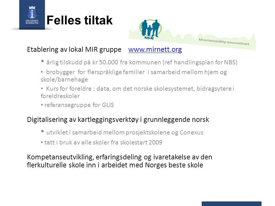Felles tiltak Etablering av lokal MIR gruppe www.mirnett.org. årlig tilskudd på kr 50.000 fra kommunen (ref handlingsplan for NBS)