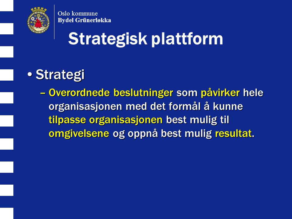 Strategisk plattform Strategi