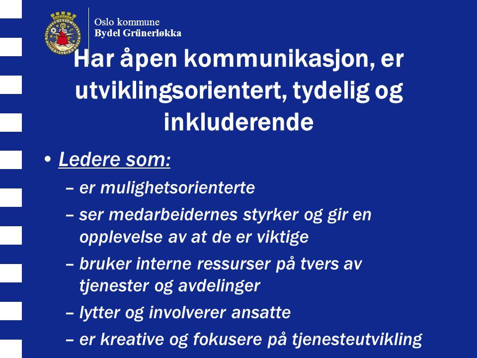Oslo kommune Bydel Grünerløkka. Har åpen kommunikasjon, er utviklingsorientert, tydelig og inkluderende.