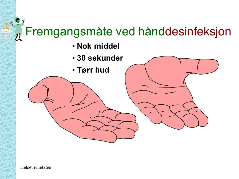 Fremgangsmåte ved hånddesinfeksjon