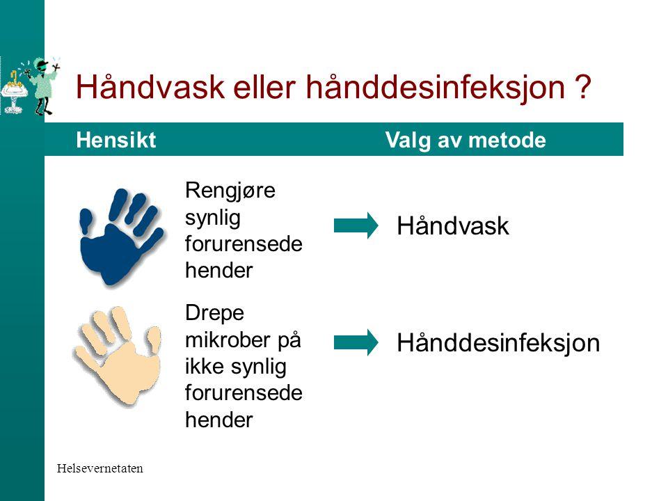 Håndvask eller hånddesinfeksjon