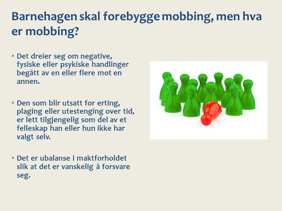 Barnehagen skal forebygge mobbing, men hva er mobbing