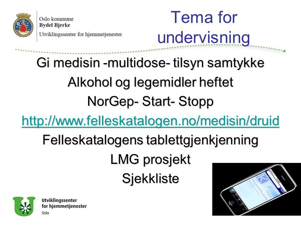 Tema for undervisning Gi medisin -multidose- tilsyn samtykke