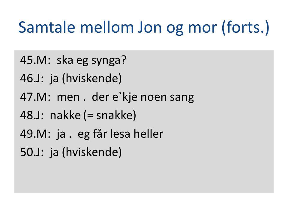 Samtale mellom Jon og mor (forts.)