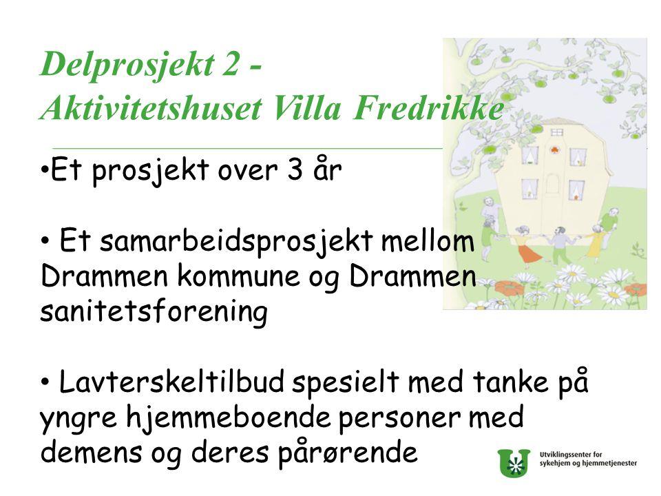 Delprosjekt 2 - Aktivitetshuset Villa Fredrikke