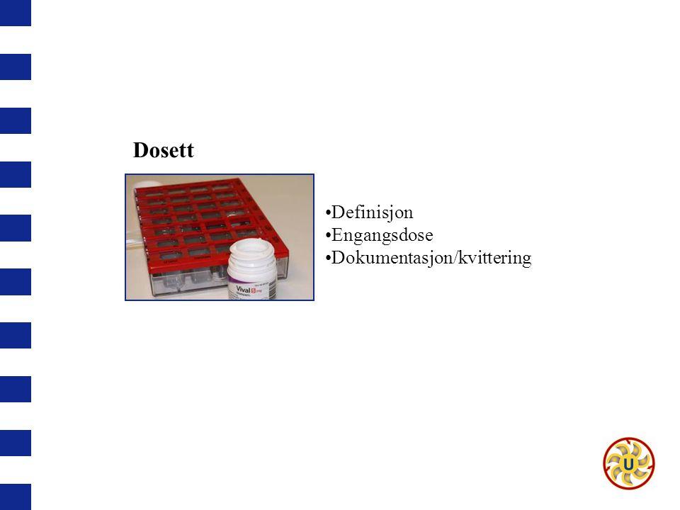 Dosett Definisjon Engangsdose Dokumentasjon/kvittering Dosett