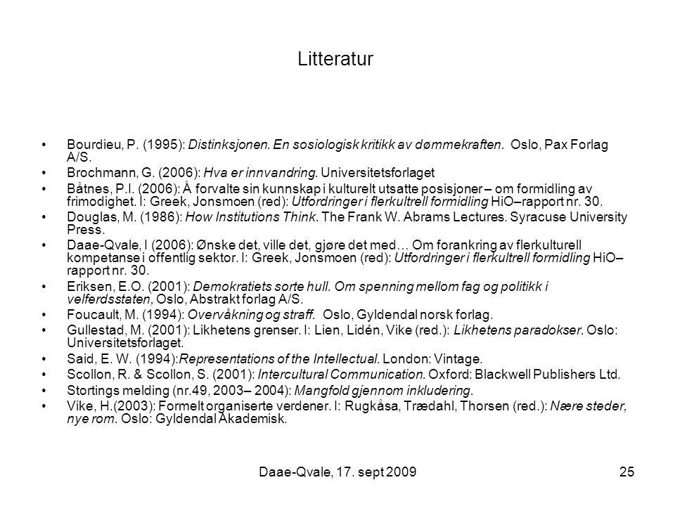 Litteratur Bourdieu, P. (1995): Distinksjonen. En sosiologisk kritikk av dømmekraften. Oslo, Pax Forlag A/S.