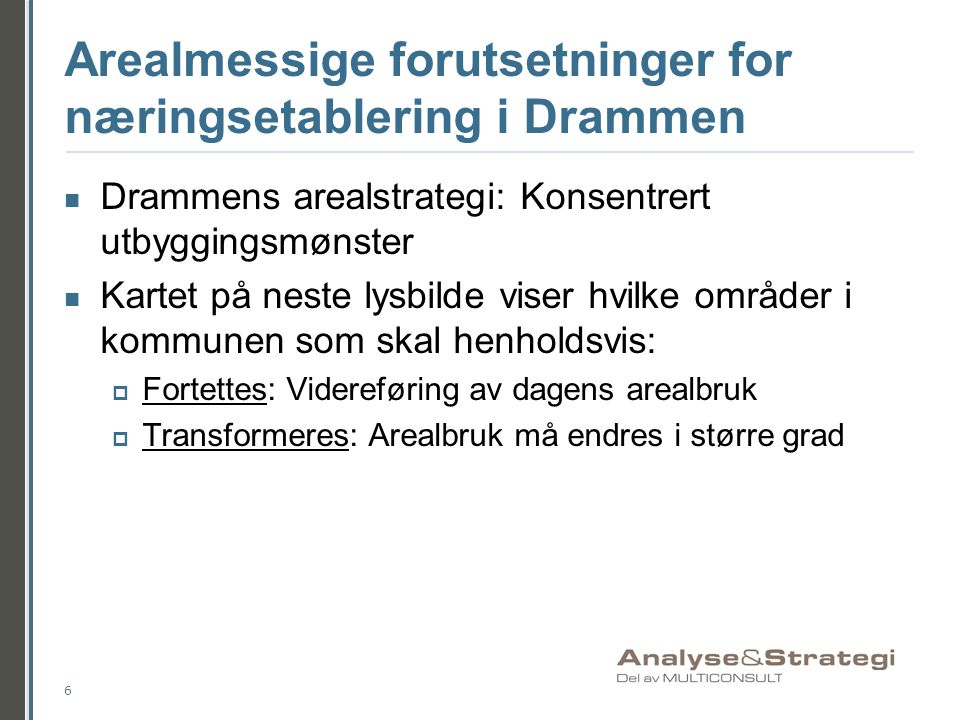 Arealmessige forutsetninger for næringsetablering i Drammen