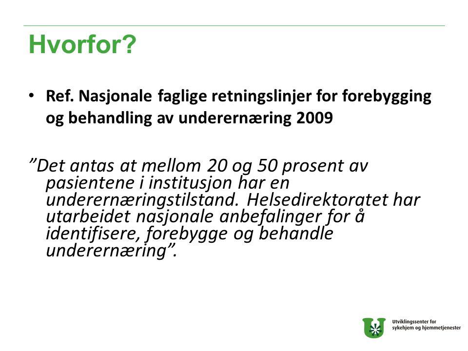 Hvorfor Ref. Nasjonale faglige retningslinjer for forebygging og behandling av underernæring 2009.