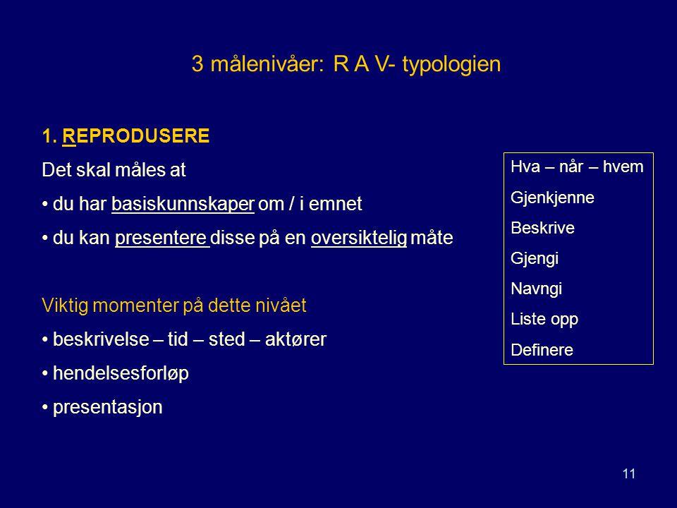 3 målenivåer: R A V- typologien