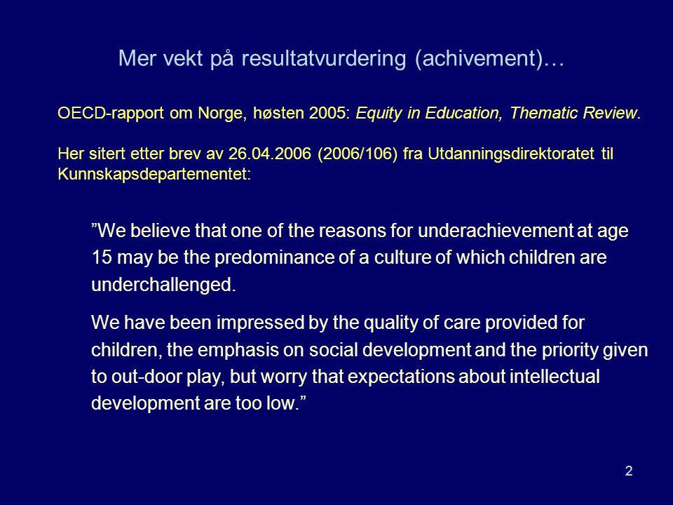 Mer vekt på resultatvurdering (achivement)…