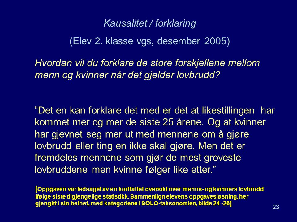 Kausalitet / forklaring (Elev 2. klasse vgs, desember 2005)