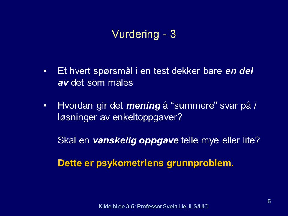 Kilde bilde 3-5: Professor Svein Lie, ILS/UiO