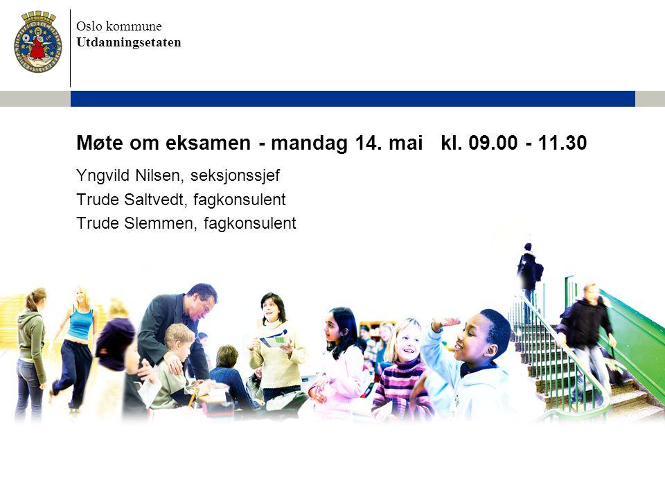 Møte om eksamen - mandag 14. mai kl. 09.00 - 11.30