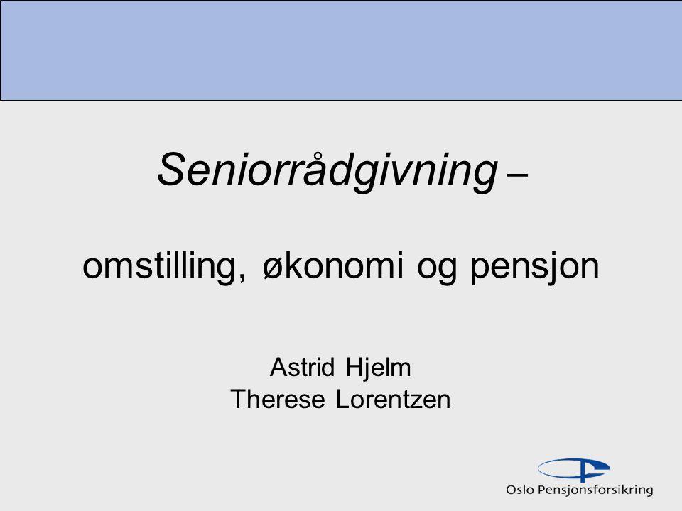Seniorrådgivning – omstilling, økonomi og pensjon