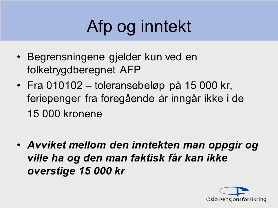 Afp og inntekt Begrensningene gjelder kun ved en folketrygdberegnet AFP.