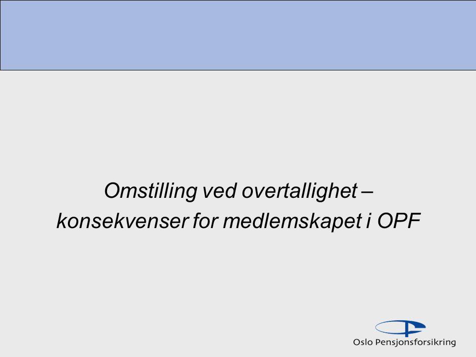 Omstilling ved overtallighet – konsekvenser for medlemskapet i OPF