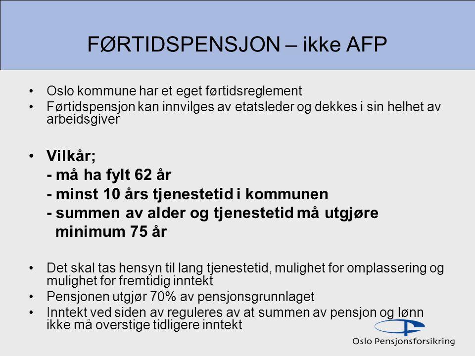FØRTIDSPENSJON – ikke AFP