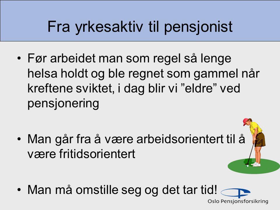 Fra yrkesaktiv til pensjonist