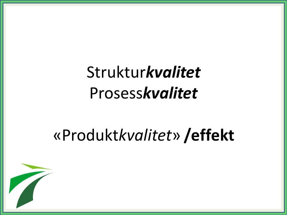 «Produktkvalitet» /effekt