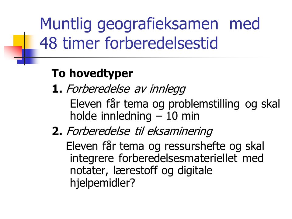 Muntlig geografieksamen med 48 timer forberedelsestid