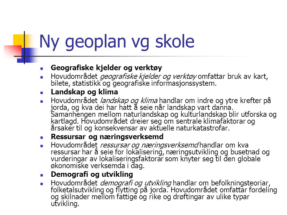 Ny geoplan vg skole Geografiske kjelder og verktøy