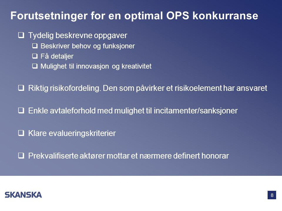 Forutsetninger for en optimal OPS konkurranse
