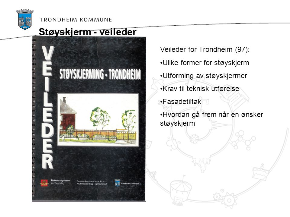 Støyskjerm - veileder Veileder for Trondheim (97):