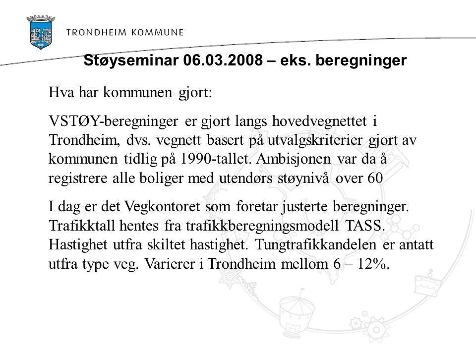 Støyseminar 06.03.2008 – eks. beregninger