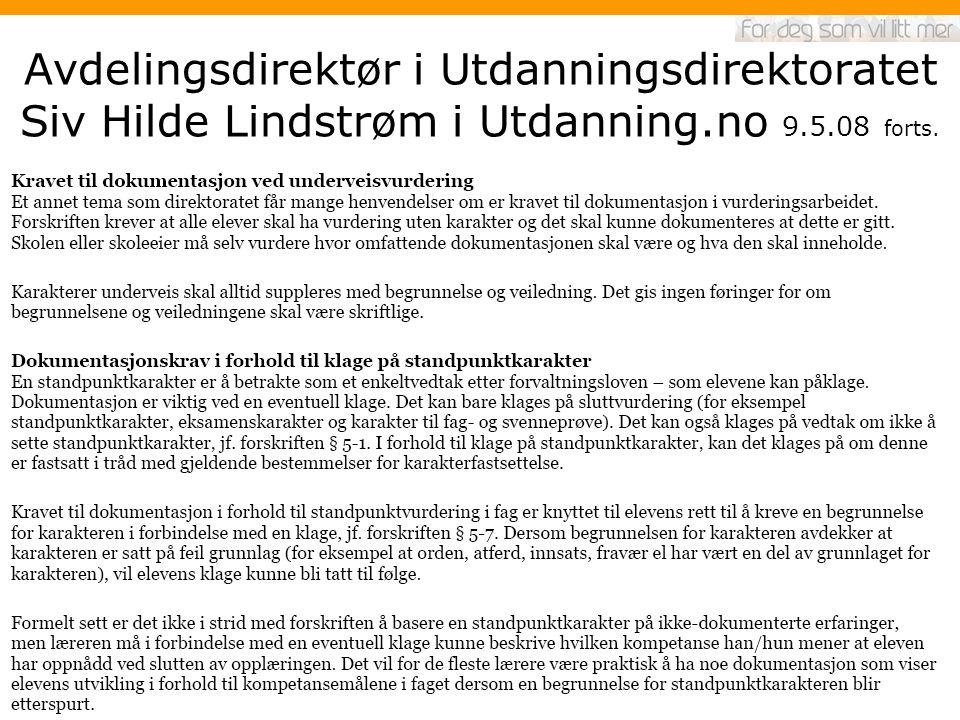 Avdelingsdirektør i Utdanningsdirektoratet Siv Hilde Lindstrøm i Utdanning.no 9.5.08 forts.