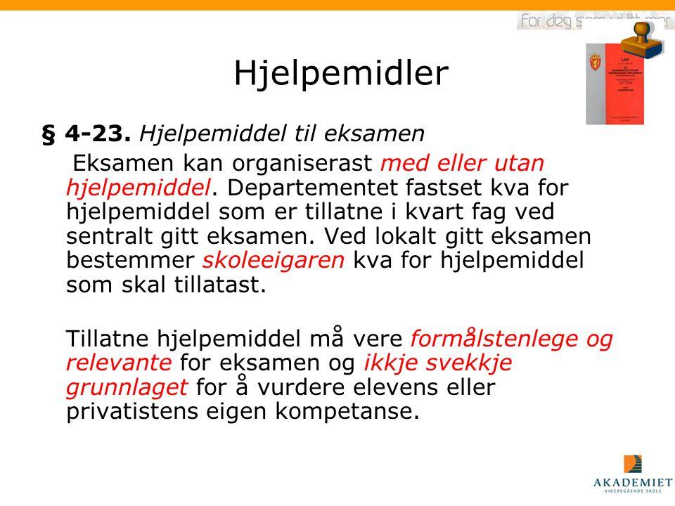 Hjelpemidler § 4-23. Hjelpemiddel til eksamen