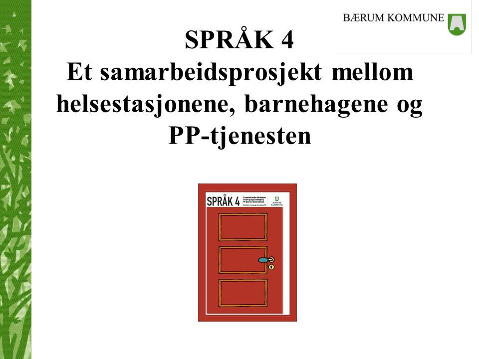 SPRÅK 4 Et samarbeidsprosjekt mellom helsestasjonene, barnehagene og PP-tjenesten