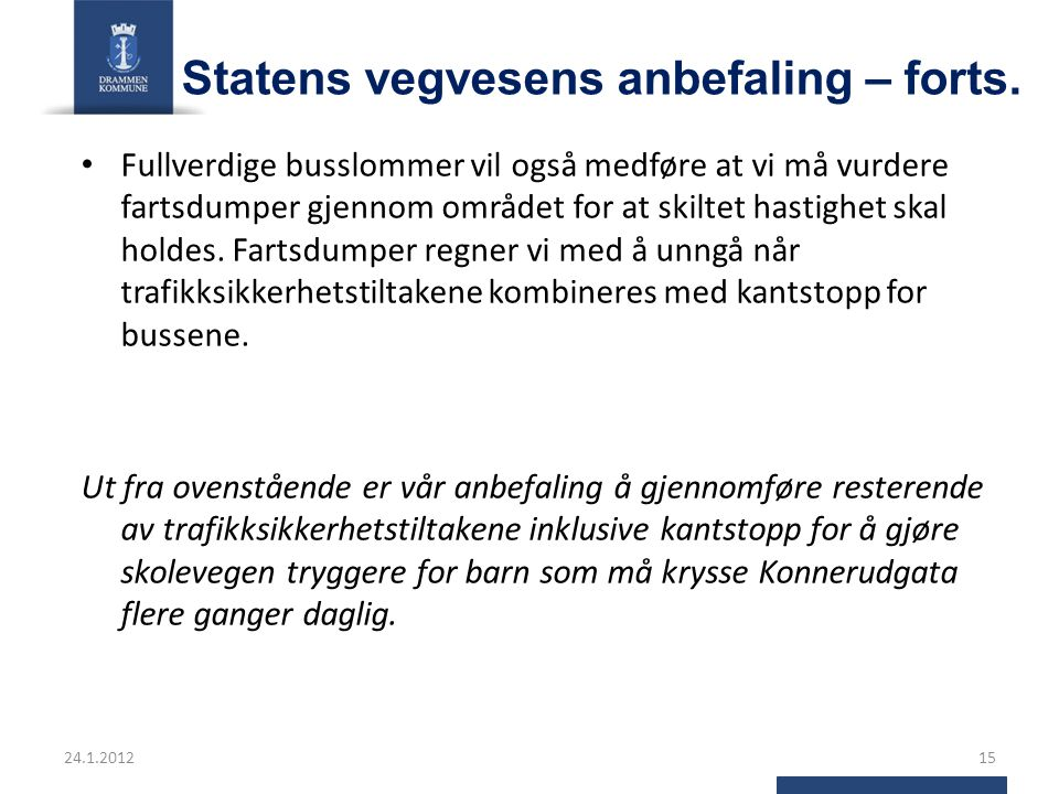 Statens vegvesens anbefaling – forts.