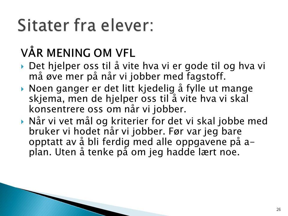 Sitater fra elever: VÅR MENING OM VFL