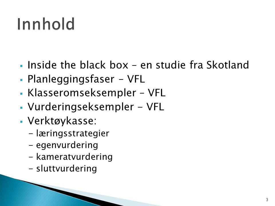 Innhold Inside the black box – en studie fra Skotland